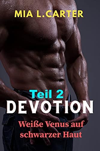 Devotion TEIL 2: Weiße Venus auf schwarzer Haut