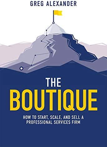 The Boutique How To Start Scale And Sell A Professional Services Firm product image