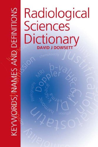 Radiological Sciences Dictionary: Keywords, names and definitions (Hodder Arnold Publication) (English Edition)