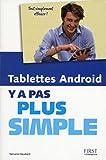 Les Tablettes Android Y a pas plus simple