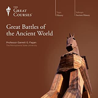 Great Battles of the Ancient World                   By:                                                                                                                                 Garrett G. Fagan,                                                                                        The Great Courses                               Narrated by:                                                                                                                                 Garrett G. Fagan                      Length: 12 hrs and 13 mins     10 ratings     Overall 4.6