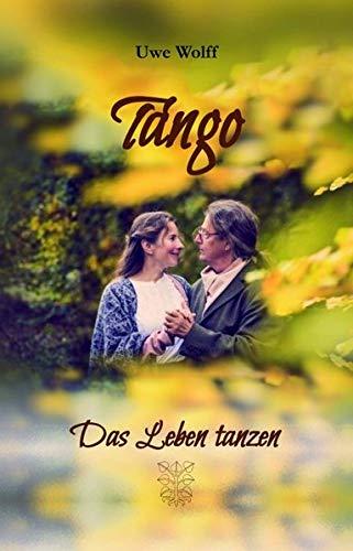 Tango: Das Leben tanzen