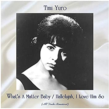 What's A Matter Baby / Hallelujah, I Love Him So (Remastered 2020)
