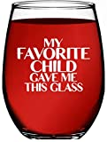 Mom Birthday Gifts From Daughter or Son - My Favorite Child Gave Me This Glass - 15oz Stemless Wine Glass - Useful Cute Unique Funny Mother's Day or Christmas Gifts For Moms From Daughters or Sons