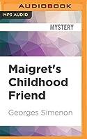 Maigret's Childhood Friend (Inspector Maigret)
