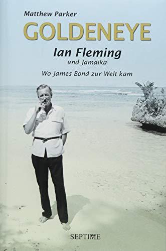 Goldeneye: Ian Fleming und Jamaika - Wo James Bond zur Welt kam