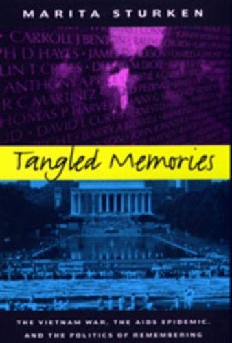 Sturken, M: Tangled Memories: The Vietnam War, the AIDS Epidemic, and the Politics of Remembering