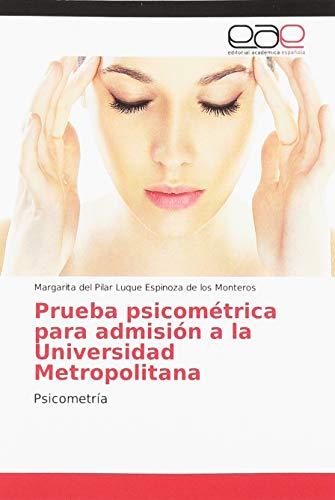 Prueba psicométrica para admisión a la Universidad Metropolitana: Psicometría (Spanish Edition)