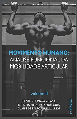 Movimento Humano: análise funcional da mobilidade articular: Volume II
