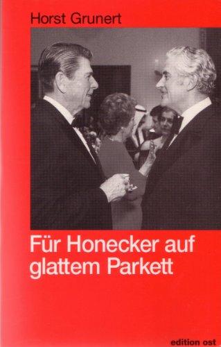 Für Honecker auf glattem Parkett. Erinnerungen eines DDR- Diplomaten