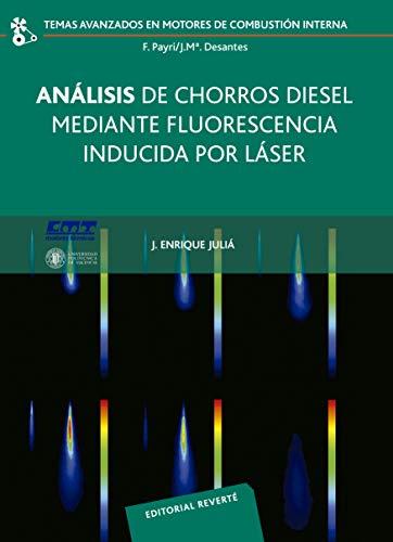 Análisis de chorros Diesel mediante fluorescencia inducida por láser (Temas Avanzados en Motores de Combustión Interna nº 7)