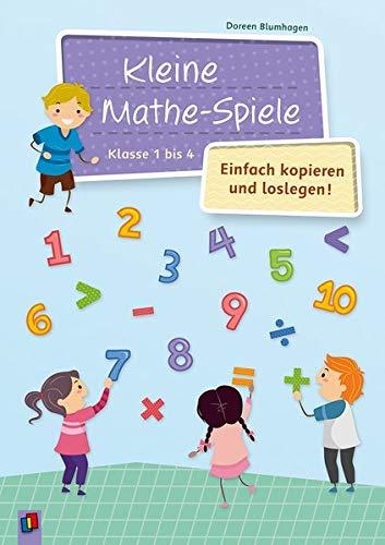 Kleine Mathe-Spiele – einfach kopieren und loslegen: Für die Klassen 1 bis 4