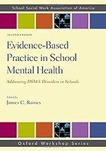 Evidence-Based Practice in School Mental Health: Addressing DSM-5 Disorders in Schools (SSWAA Workshop Series)
