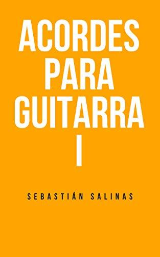 Acordes para Guitarra I: Los acordes básicos que necesitas para empezar (Nivel principiante y básico nº 2)