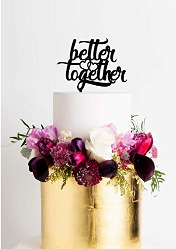 Better Together Cake Topper Better Together Wedding Cake Topper Modern Topper Wedding Topper Heart Topper With Better Together Anniversary T