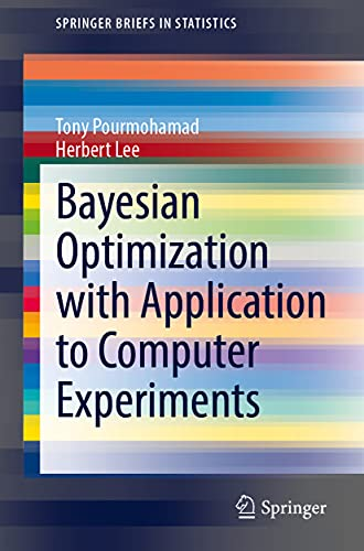 Bayesian Optimization with Application to Computer Experiments (SpringerBriefs in Statistics)