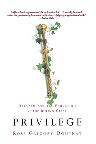 Privilege Harvard And The Education Of The Ruling Class