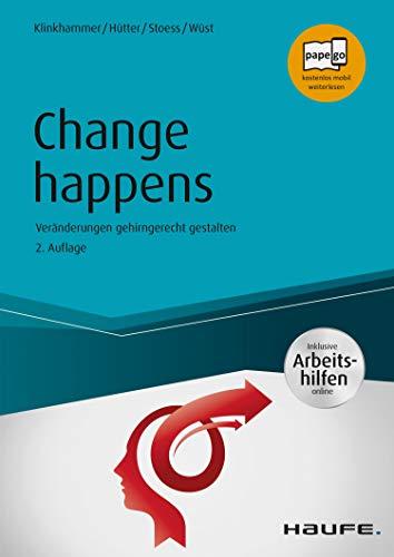 Change happens - inkl. Arbeitshilfen online: Veränderungen gehirngerecht gestalten (Haufe Fachbuch 1364) (German Edition)