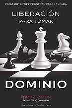 LIBERACIÓN PARA TOMAR DOMINIO: COMO OBTENER EL CONTROL SOBRE TU VIDA (Spanish Edition)