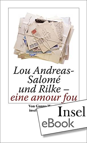 Lou Andreas-Salomé und Rilke - eine amour fou (insel taschenbuch)