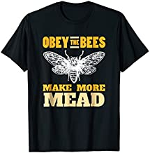 Obey the Bees, Make More Mead   Meadmaking Homebrew T-Shirt