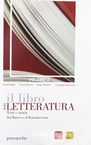 Il libro della letteratura. Per le Scuole superiori. Con espansione online. Dal barocco al romanticismo (Vol. 2)