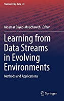 Learning from Data Streams in Evolving Environments: Methods and Applications (Studies in Big Data, 41)
