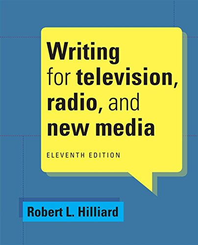 Compare Textbook Prices for Writing for Television, Radio, and New Media Cengage Series in Broadcast and Production 11 Edition ISBN 9781285465074 by Hilliard, Robert L.