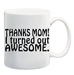 Witty Coffee Mug - 2015 Mother's Day Gift Ideas