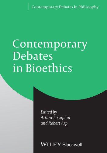 Contemporary Debates in Bioethics (Contemporary Debates in Philosophy Book 26) (English Edition)