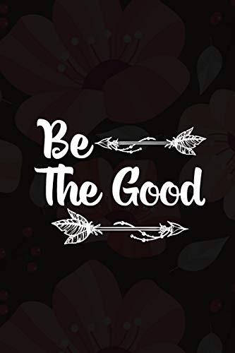 Be The Good: Good Day Notebook Journal Composition Blank Lined Diary Notepad 120 Pages Paperback Mountain Black