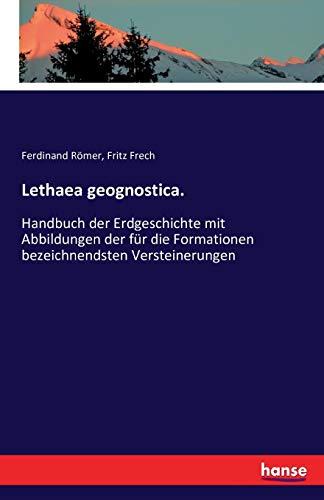 Lethaea geognostica.: Handbuch der Erdgeschichte mit Abbildungen der für die Formationen bezeichnendsten Versteinerungen
