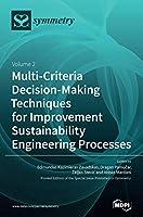 Multi-Criteria Decision-Making Techniques for Improvement Sustainability Engineering Processes: Volume 2