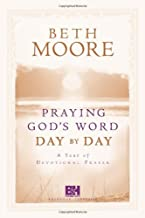 By Beth Moore - Praying God's Word Day-By-Day: A Year Of Devotional Prayer (9/15/06)