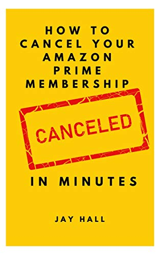 How To Cancel Your Amazon Prime Membership in minutes: a visual guide to cancel your Prime Membership fast (Easy visual Guides) (English Edition)