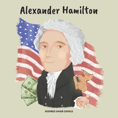 Alexander Hamilton: (biografia per bambini, libri per bambini 10 anni, regalo per ragazze e ragazzi)