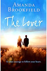 The Lover: A heartwarming novel of love and courage Kindle Edition