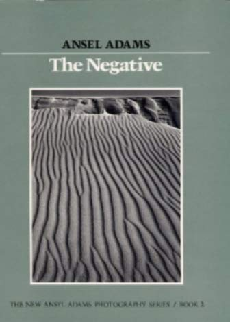 The Negative. the New Ansel Adams Photography Series / Book 2.