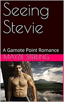 Seeing Stevie: A Gamote Point Romance by [Mayzie Sterling]