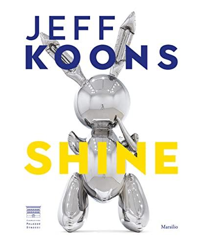 Jeff Koons. Shine. Ediz. italiana