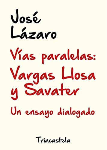 Vías Paralelas: Vargas LLosa y Savater: Un ensayo dialogado: 8 (Colección Humanidades)