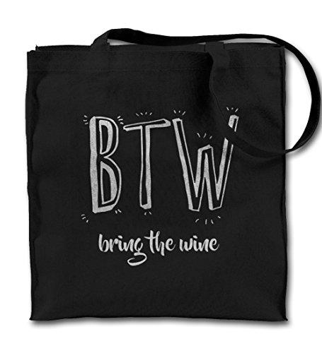 BTW Bring The Wine Komisch Sarcastic Schwarz Canvas Tote Tragetasche, Tuch Einkaufen Umhängetasche