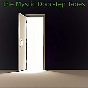 The Mystic Doorstep Tapes