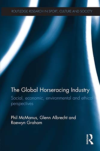 Compare Textbook Prices for The Global Horseracing Industry Routledge Research in Sport, Culture and Society 1 Edition ISBN 9780415633246 by McManus, Phil,Albrecht, Glenn