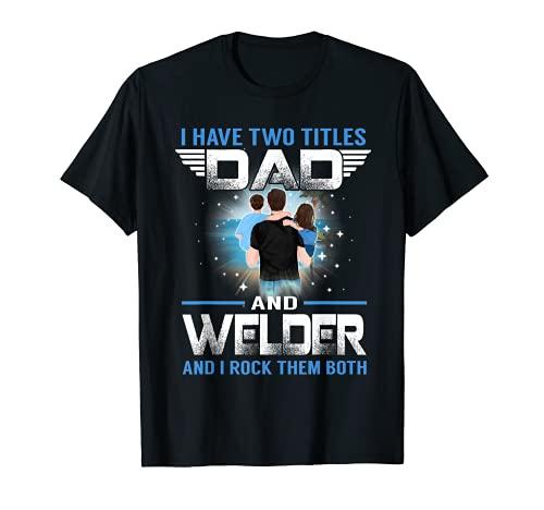 Tengo dos títulos papá y soldador divertido día de padres Camiseta
