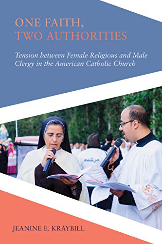 One Faith, Two Authorities: Tension between Female Religious and Male Clergy in the American Catholic Church (Religious Engagement in Democratic Politics)