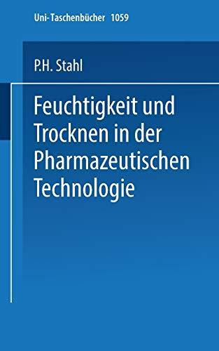 Feuchtigkeit und Trocknen in der pharmazeutischen Technologie (Universitätstaschenbücher) (German Edition) (Universitätstaschenbücher, 1059, Band 1059)