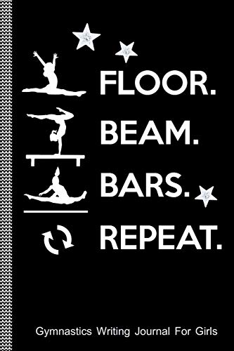 Floor, Beam, Bars, Repeat: Gymnastics Writing Journal For Girls: College Ruled Blank Lined Paper