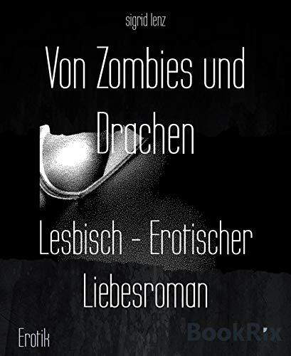 Von Zombies und Drachen: Lesbisch - Erotischer Liebesroman
