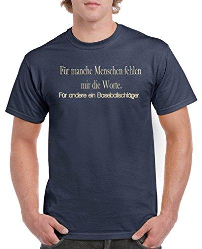 Comedy Shirts - Für manche Menschen fehlen Mir die Worte. Für andere EIN Baseballschläger. - Herren T-Shirt - Navy/Beige Gr. L